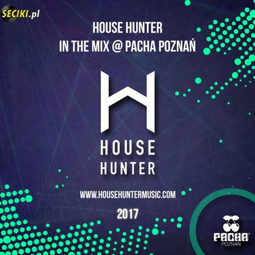 Pacha (Poznań) - House Hunter In The Mix 2017