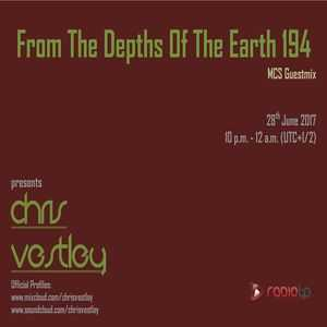 Chris Vestley- From The Depths Of The Earth 194 (MCS Guestmix)[28.06.2017]