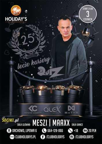 Holidays (Orchowo) - 25 Lecie Kariery Quiza (03.06.17)