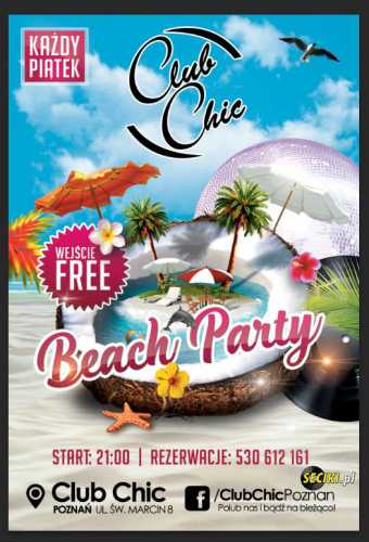 Klub Chic (Poznań) - Beach Party (2.06.2017)