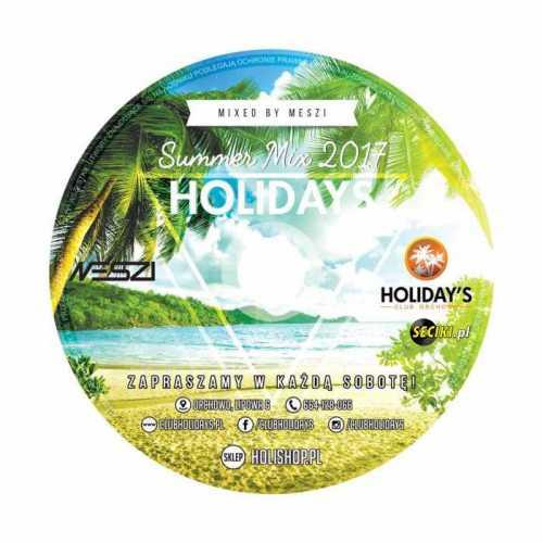 Holidays Summer Mix - Mixed by Meszi (2017)