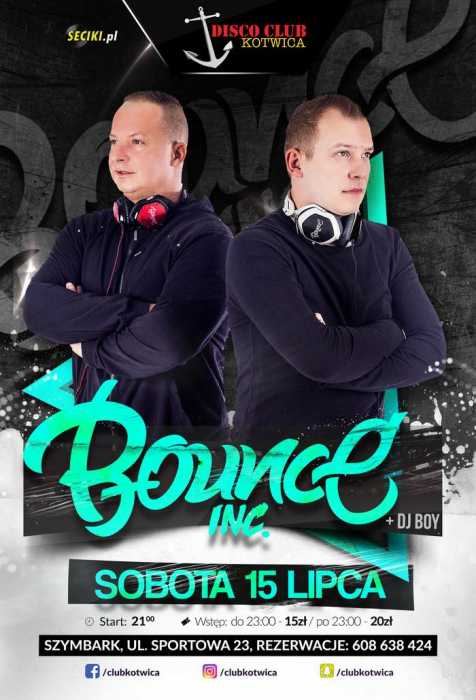 Club Kotwica (Szymbark) - Bounce Inc (15.07.2017)