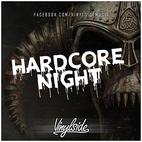 Vinylside - Hardcore Night (23.07.2018)