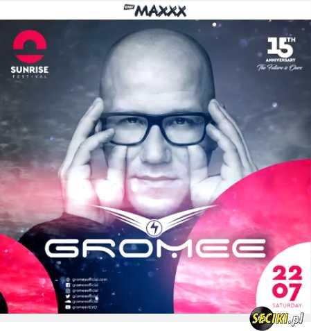 Sunrise Festival 2017 -  GROMEE (22.07)