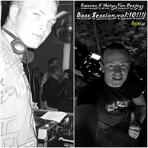 Dj Ramzes  Matys Van Deejay Bass Session vol10 30.06.17