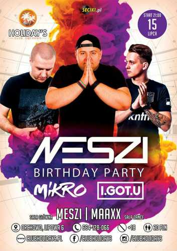 Holidays (Orchowo) - Meszi B'Day Party (15.07.2017)