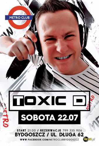 Metro Club (Bydgoszcz) @ Toxic D (22.07.2017)
