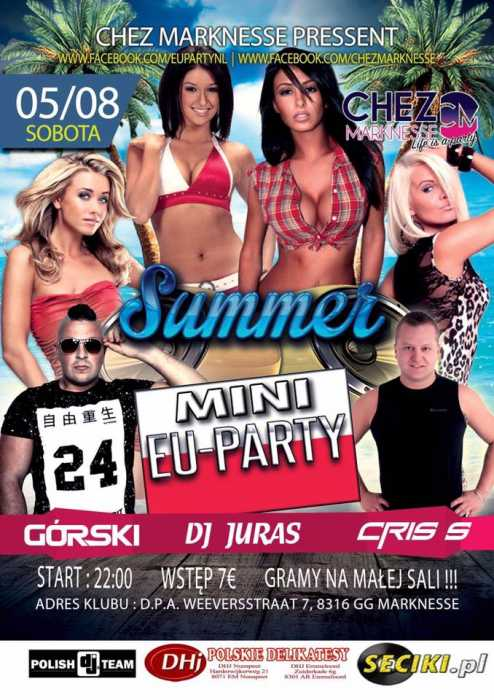 Chez Marknesse (NL) - Summer Mini Eu Party (5.08.2017) - kluby, festiwale, plenery, klubowa muza, disco polo