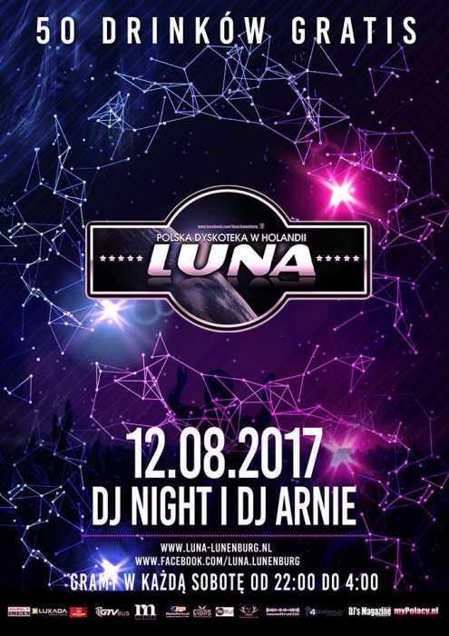 Luna (Lunenburg) - Dj Night / Dj Arnie (12.08.2017) - kluby, festiwale, plenery, klubowa muza, disco polo