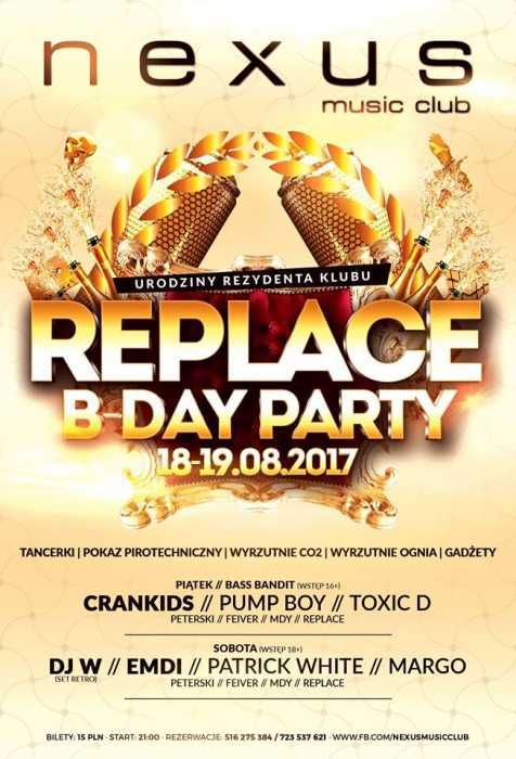 Nexus Music Club @ Replace B-Day Party 2017 - kluby, festiwale, plenery, klubowa muza, disco polo