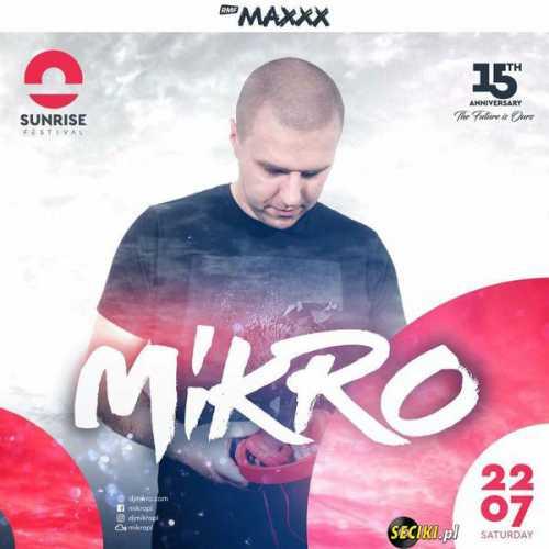 Sunrise Festival (Kołobrzeg) - Mikro (22.07.2017)