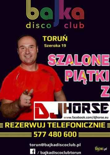 Bajka Disco Club (Toruń) - Dj Horse (28.07.2017)