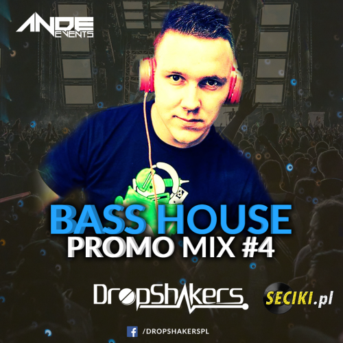 Dropshakers @ Ande Events Bass House Promo Mix #4