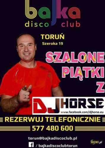 Bajka Disco Club (Toruń) - Dj Horse (4.08.2017)