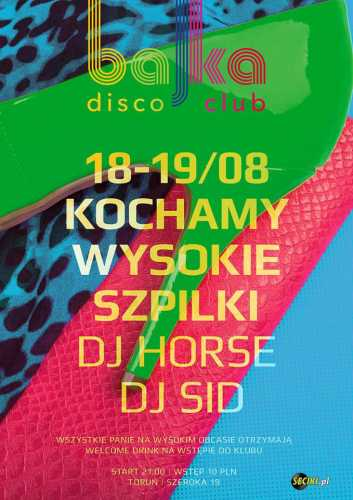 Bajka Disco Club (Toruń) - Dj Horse (18.08.2017)