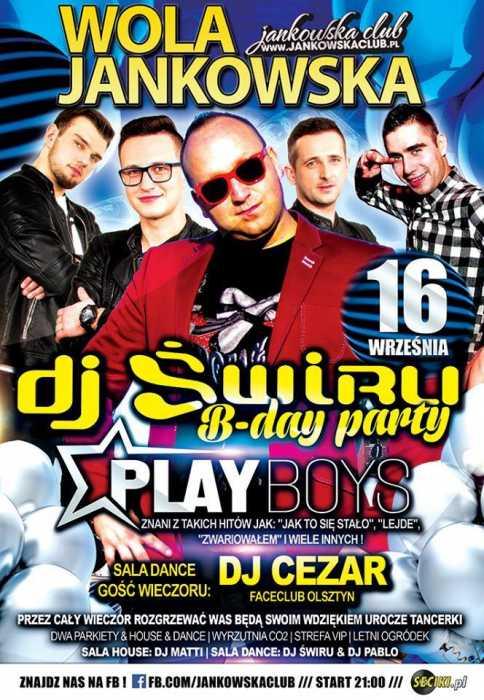 Jankowska Club (Wola Jankowska)  DJ ŚWIRU B-DAY PARTY  Koncert zespołu Playboys oraz na sali dance Dj Cezar (16.09.17) - kluby, festiwale, plenery, klubowa muza, disco polo