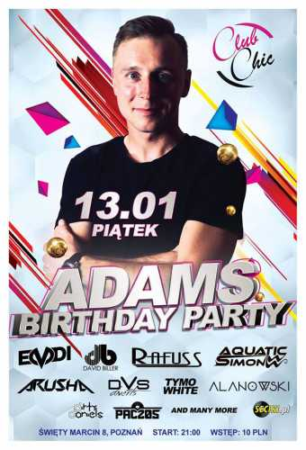Chic Club (Poznań) - Adams B-Day Party [13.01.2017]