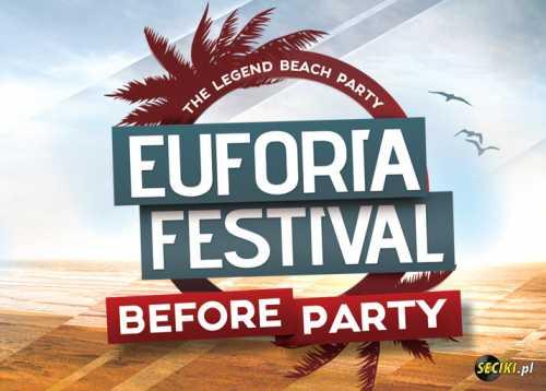 Euforia Festival (Boszkowo) BEFORE PARTY (28.07.17)