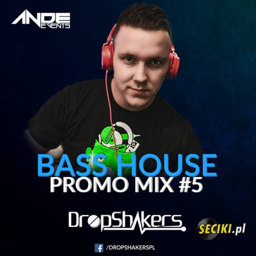 Dropshakers @ Ande Events Bass House Promo Mix #5