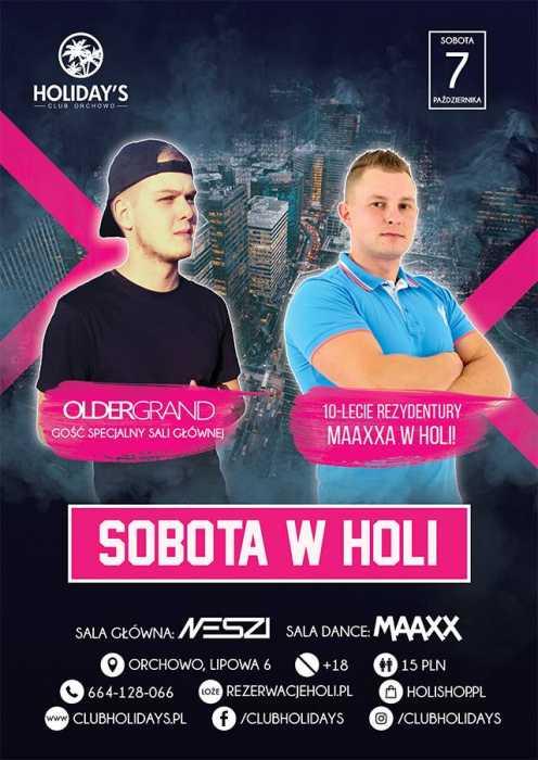 Holidays (Orchowo) - Sobota w Holi | Older Grand & 10-lecie rezydentury DJ'a Maaxxa (7.10.2017) - kluby, festiwale, plenery, klubowa muza, disco polo