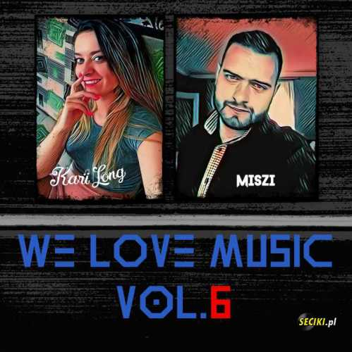 Kari Long & Miszi - We Love Music Vol.6