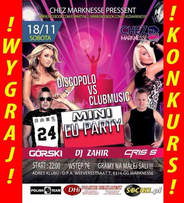 Chez Marknesse (NL) - Górski & Cris s & Dj zahir (18.11.2017) - kluby, festiwale, plenery, klubowa muza, disco polo