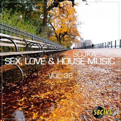 SOJKA - SEX, LOVE & HOUSE MUSIC 36 (14.11.2017)