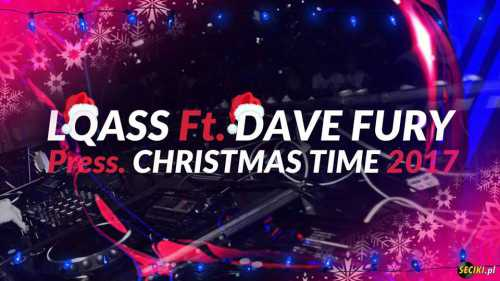 LQASS Ft. DAVE FURY Press. CHRISTMAS TIME 2017