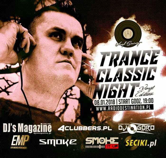 Radio Destination Trance Classic Night Dj Goro (8.01.2018) - kluby, festiwale, plenery, klubowa muza, disco polo
