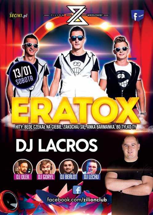 Zilion CLUB (Wrzelowiec) - Koncert Eratox & DJ Lacros (13.01.2018) - kluby, festiwale, plenery, klubowa muza, disco polo