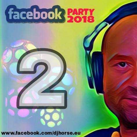 DJ HORSE - FACEBOOK PARTY 2018 VOL.2 (01.02.18)