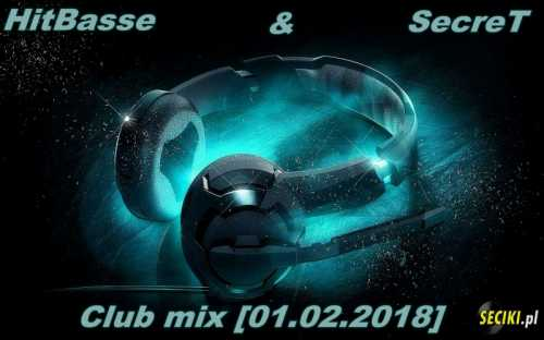HitBasse & SecreT - Club Mix [01.02.2018]