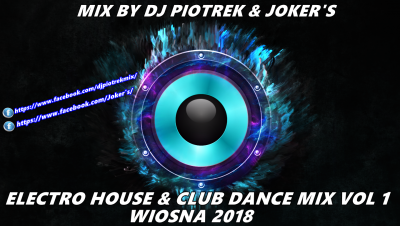 DJ Piotrek & Joker's - Electro House & Club Dance Mix Vol 1