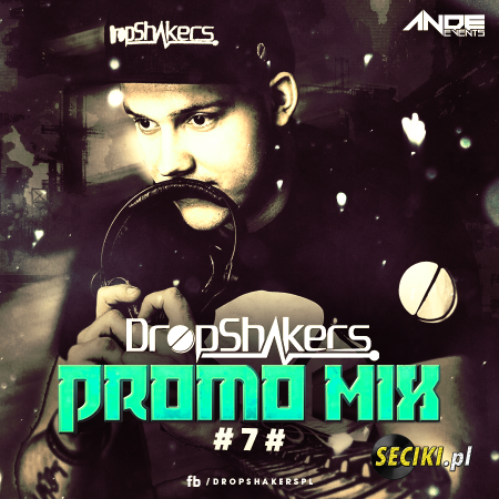 Dropshakers @ ANDE EVENTS Promo Mix ###7###