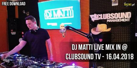 Clubsound Management - DJ MATTI (16.04.2018)