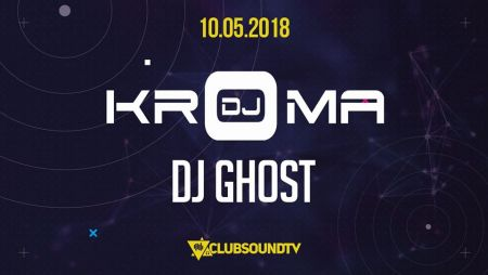 Clubsound Management - Dj Kroma (10.05.2018)