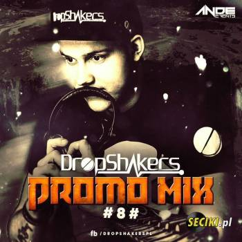 Dropshakers @ ANDE EVENTS Promo Mix ###8###