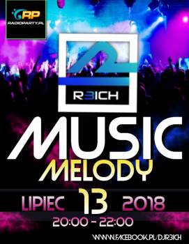R3ICH presents MUSIC MELODY in RADIOPARTY.pl (13.07.2018)