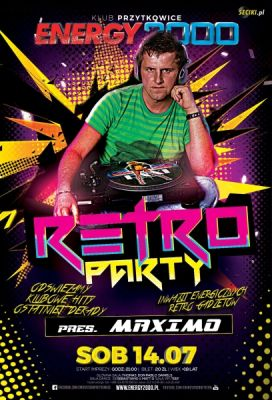 Energy2000 - RETRO PARTY pres. DJ MAXIMO 14.07.2018