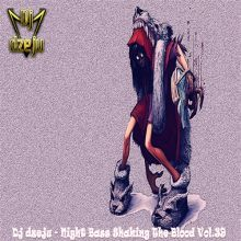 Dj dzeju - Night Bass Shaking The Blood Vol.39 (26.07.2018)