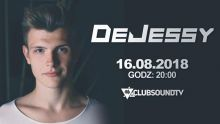Clubsound Management - DeJessy (16.08.2018)