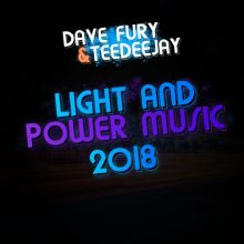 Dave Fury & TeeDeejay - Light & Power Music 2018