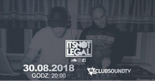 Clubsound Management - ITSNOTLEGAL (30.08.2018)