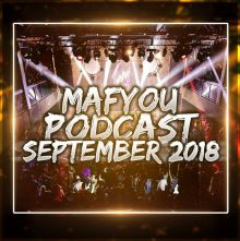 MAFYOU PODCAST SEPTEMBER 2018