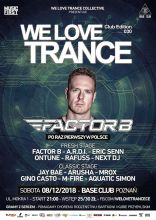 We Love Trance Club Edition 030 [08.12.2018 Poznań] with Factor B