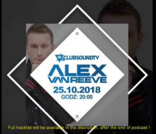 Clubsound Management - Alex Van ReeVe (25.10.2018)