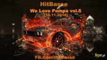 HitBasse -We Love Pompa vol.6 [18.11.2018]