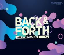Euforia Festivals (Toruń) - Back & Forth 4.0 (24.11.2018)