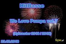 HitBasse -We Love Pompa vol.7 (Sylwester 2018) (23.12.18)