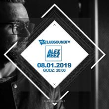 Clubsound Management - Alex Reez (8.01.2019)